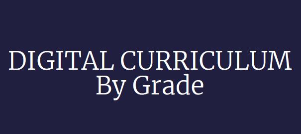 DIGITAL CURRICULUM BY GRADE